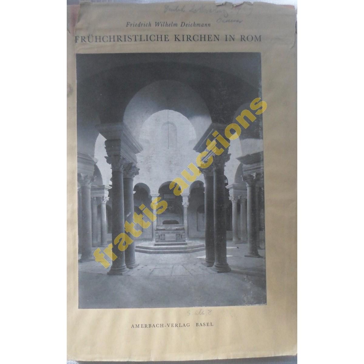 Fr?hchristliche Kirchen In Rom1, Friendrich Wilhelm Deichmann, 1948 .1η εκδοση