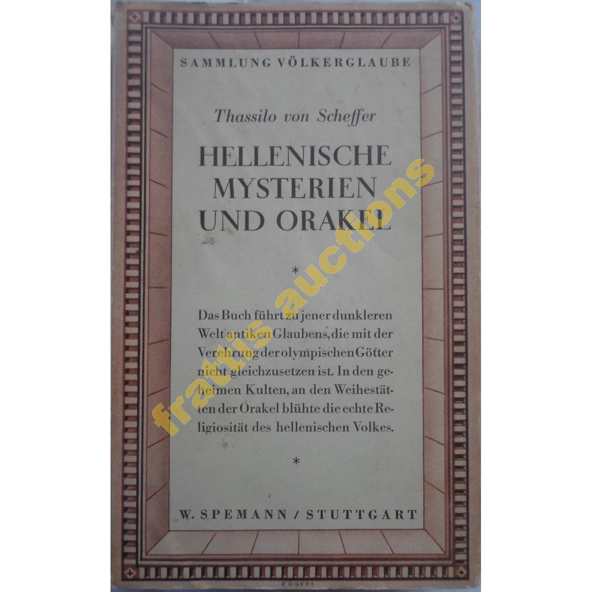 Thassilo von Scheffer, Ελληνικά Μυστήρια και Μαντεία, W. Spemann Verlag, Στουτγάρδη, 1940. 1η έκδοση