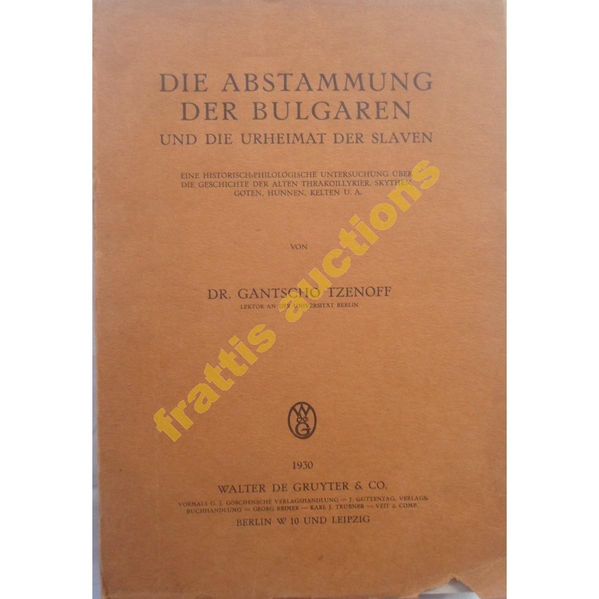 Die Abstammung der Bulgaren und die Urheimat der Slaven, Dr Gantscho Tzenoff, Βερολίνο 1930.