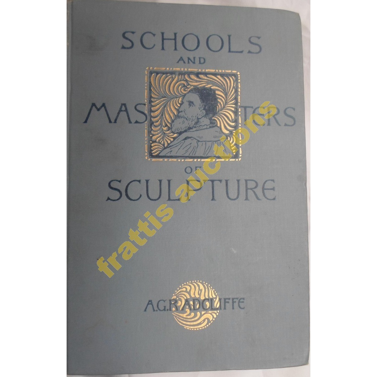 A. G. Radcliffe, A.G. Radcliffe, Schools and Masters of Sculpture. New York, 1894
