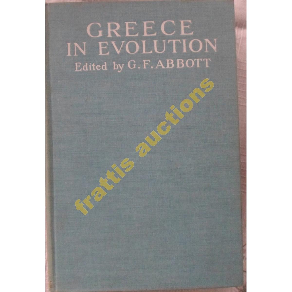 G.F.Abbot, Greece in Evolution. 1909 .