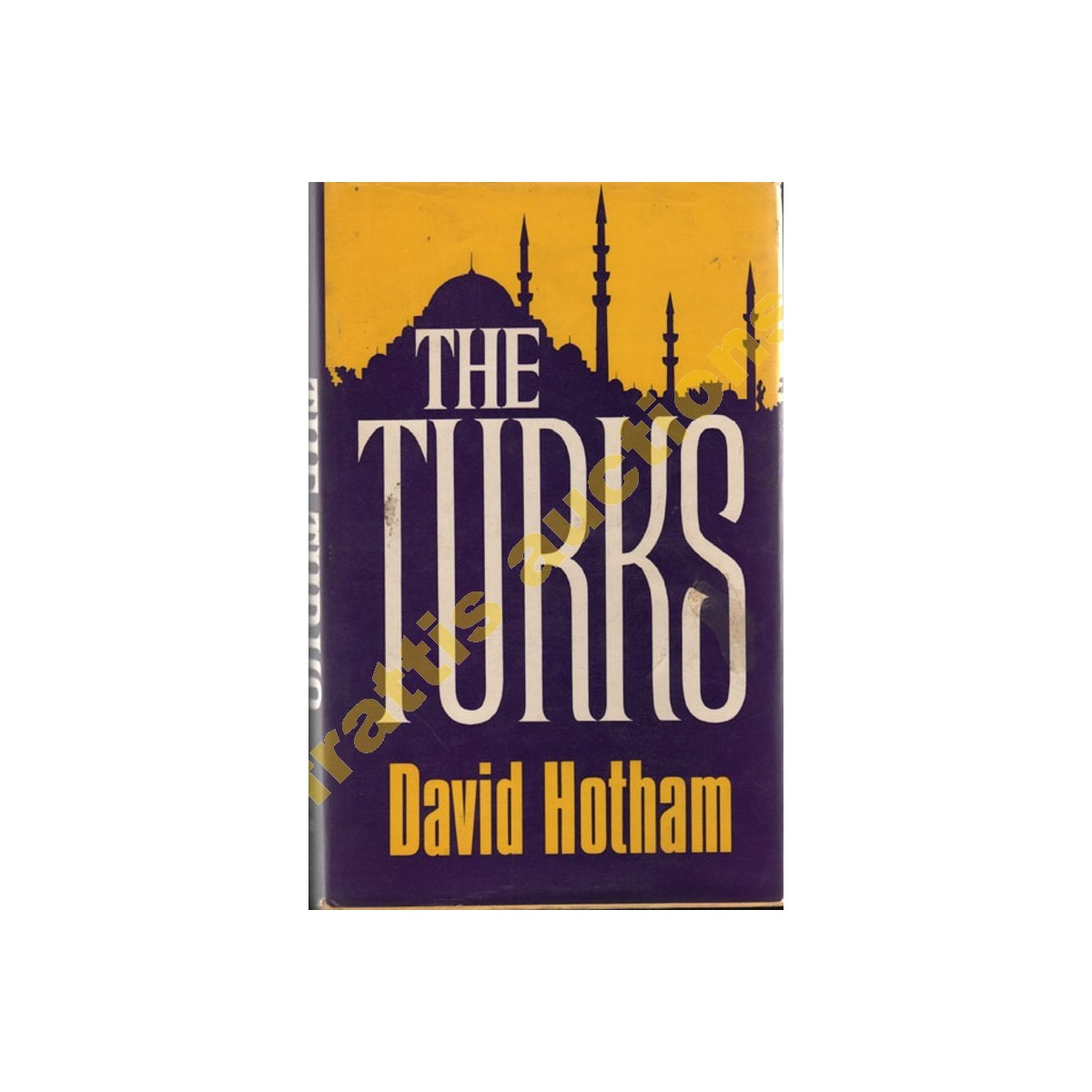 David Hotham, THE TURKS. Λονδίνο 1972.