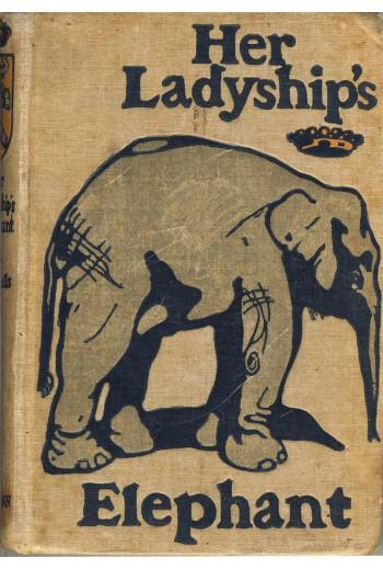 Her Ladyship's Elephant,...