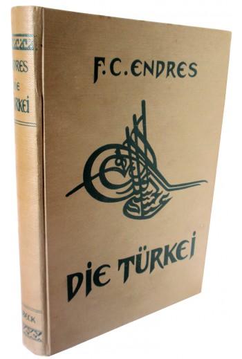 Die Turkei, F.C.Endres, 1918.